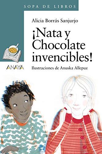 ¡Nata y Chocolate invencibles! (Literatura Infantil (6-11 Años) - Sopa De Libros) por Alicia Borrás Sanjurjo