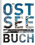Das Ostsee Buch: Highlights eines faszinierenden Meeres (KUNTH Das ... Buch - Highlights einer faszinierenden Stadt) - KUNTH Verlag GmbH & Co. KG