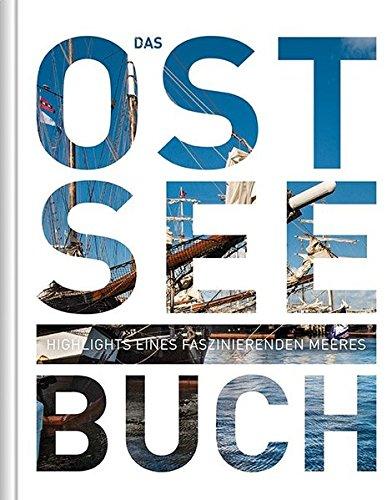 Das Ostsee Buch: Highlights eines faszinierenden Meeres (KUNTH Das ... Buch. Highlights einer faszinierenden Stadt)