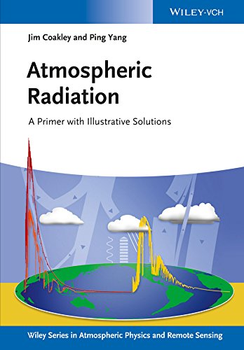 Atmospheric Radiation: A Primer with Illustrative Solutions (Wiley Series in Atmospheric Physics and Remote Sensing) (English Edition)