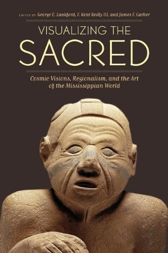 Visualizing the Sacred: Cosmic Visions, Regionalism, and the Art of the Mississippian World (The Linda Schele Series in Maya and Pre-Columbian Studies) by Lankford, George E. Published by University of Texas Press (2011) Paperback