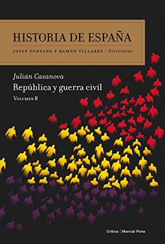 República y guerra civil: Volumen 8 (Historia de España) por Julián Casanova