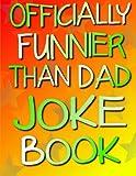 Officially Funnier Than Dad Joke Book