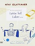'Mitteilungsheft: Leider hat Lukas: Illustriert von Verena Hochleitner' von Niki Glattauer