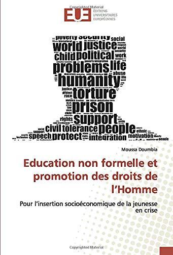 Education non formelle et promotion des droits de l'Homme: Pour l'insertion socioéconomique de la jeunesse en crise - Limited Edition Formel