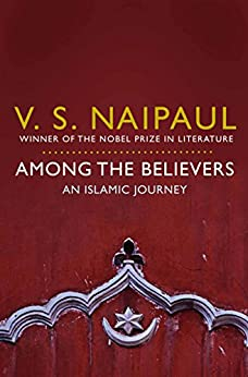 Among the Believers: An Islamic Journey (English Edition)