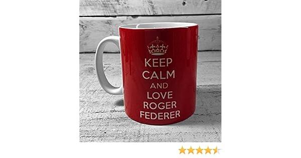 KEEP CALM AND LOVE ROGER FEDERER Mug 11oz Cup