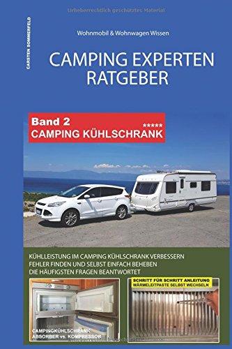 Price comparison product image Camping Experten Ratgeber - Camping Kühlschrank: Tipps und Tricks vom Profi