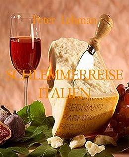 SCHLEMMERREISE ITALIEN: DER IDEALE EINSTIEG IN DIE GUTE KÜCHE von [Lehman, Peter]