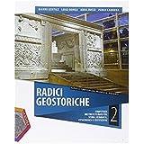 Radici geostoriche. Con e-book. Con espansione online. Per le Scuole superiori. Con DVD-ROM: 2