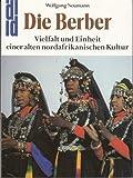 Die Berber. Mythos und Wandlung einer alten nordafrikanischen Kultur