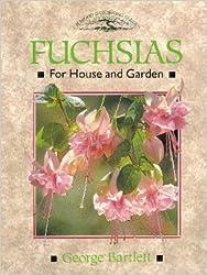 Fuchsias: For House and Garden