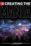 Creating the Mania An Inside Look at How Wrestlemania Comes to Life