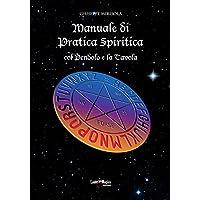 Manuale di Pratica Spiritica col Pendolo e la Tavola
