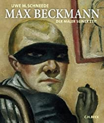 Max Beckmann: Der Maler seiner Zeit