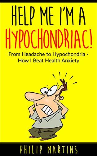 Help me im a hypochondriac from headache to hypochondria how i help me im a hypochondriac from headache to hypochondria how i fandeluxe Image collections