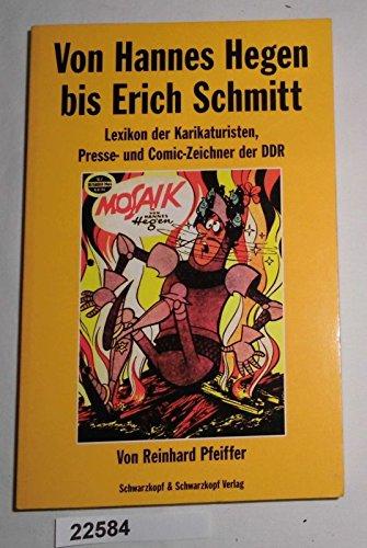 Bestell.Nr. 822584 Von Hannes Hegen bis Erich Schmitt - Lexikon der Karikaturisten, Presse- und Comic-Zeichner der DDR