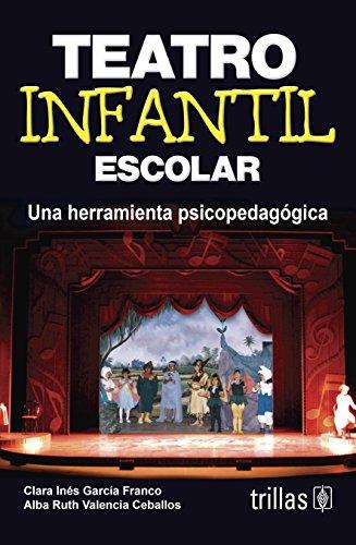 Teatro infantil escolar / School Theater for Children: Una herramienta Psicopedagogica / A Psychopedagogical Tool