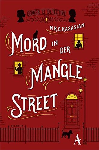 Mord in der Mangle Street (Gower Street Detective, Band 1)