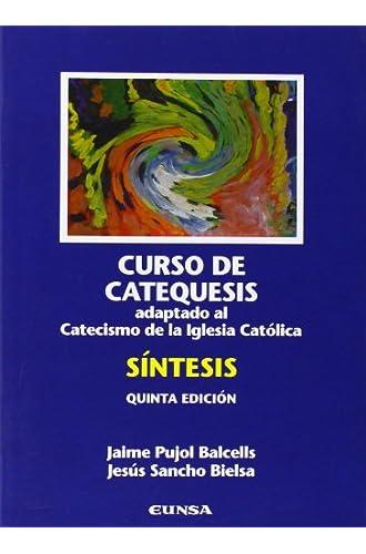 Curso de catequesis: adaptado al nuevo catecismo de la Iglesia católica : síntesis