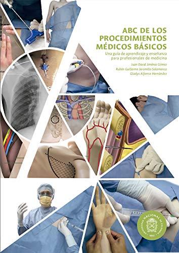 ABC de los procedimientos clínicos básicos: Una guía de aprendizaje y enseñanza para profesionales de medicina por Juan David Jiménez Gómez