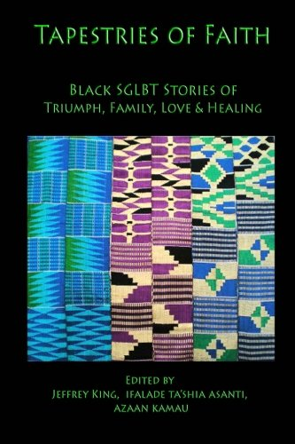 African Tapestry (Tapestries of Faith: SGLBT African American Stories of Faith, Love & Family)