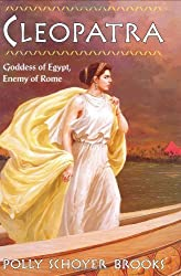 Cleopatra: Goddess of Egypt, Enemy of Rome by Polly Schoyer Brooks (1995-11-30)