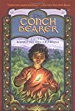 The Conch Bearer (Brotherhood of the Conch) by Chitra Banerjee Divakaruni (2005-03-01)