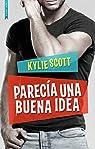 PARECÍA UNA BUENA IDEA: ¡de la autora de Stage Dive! par Scott