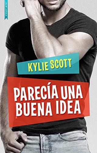 Resultado de imagen de Parecía una buena idea Kylie Scott