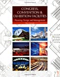Congress, Convention and Exhibition Facilities: Planning, Design and Management (Library of Planning & Design)