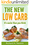 The New Low Carb: It's easier than you think (how to get started with low carb) (low carb for beginners with recipes) (English Edition)