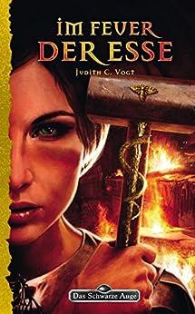 DSA 150: Im Feuer der Esse: Das Schwarze Auge Roman Nr. 150