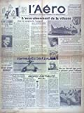 AERO (L') [No 1547] du 21/01/1938 - L'ACCROISSEMENT DE LA VITESSE DANS LES MOYENS DE TRANSPORT PAR HIRSCHAUER - GUY LA CHAMBRE NOTRE NOUVEAU MINISTRE DE LAIR - LE RESEAU INTERIEUR DE MADAGASCAR PAR LEFEVRE - QU'EST DEVENU MOENCH