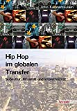 Hip Hop im globalen Transfer: Subkultur, Ritualität und Interethnizität - John Kannamkulam