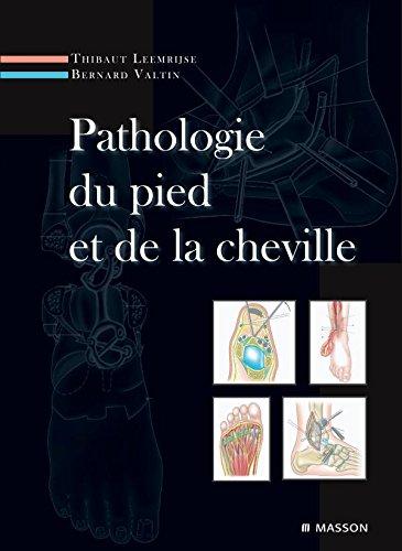 Pathologie du pied et de la cheville (Ancien Prix éditeur : 242 euros)