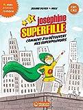 vignette de 'Joséphine Superfille : CE1-CE2 n° 1<br /> Comment j'ai découvert mes superpouvoirs (Jeanne Boyer)'