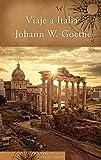 Viaje a Italia (Biblioteca Grandes Viajeros)