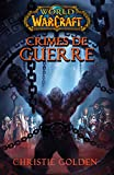 WORLD OF WARCRAFT - CRIME DE GUERRE