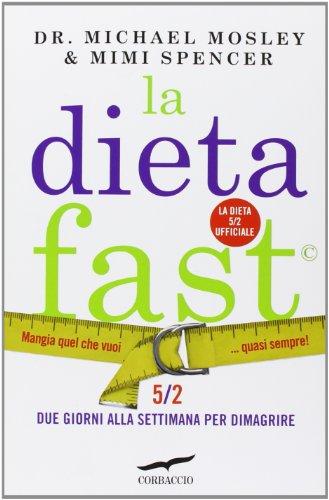 La dieta fast. Mangia quel che vuoi... quasi sempre!