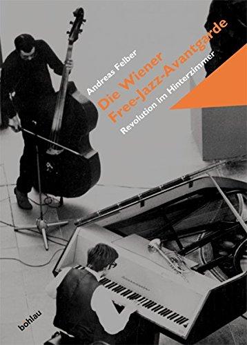 Free-Jazz-Avantgarde. Wiener Revolution im Hinterzimmer