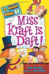 My Weirder School #7: Miss Kraft Is Daft! by Dan Gutman (2012-12-26)