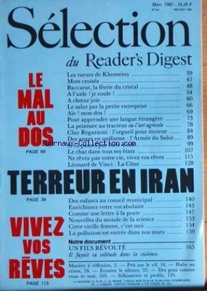 SELECTION DU READER'S DIGEST [No 457] du 01/03/1985 - LES TUEURS DE KHOMEINY - BACCARAT - LA FEERIE DU CRISTAL - LA PEINTURE AU TRACTEUR OU L'ART AGRICOLE - CLAY REGAZZONI - L'ARMEE DU SALUT - A NEW YORK - LEONARD DE VINCI - LA CENE - TERREUR EN IRAN - NOUVELLES DU MONDE DE LA SCIENCE - LA POLLUTION EST ENTREE DANS NOS MURS - LE MAL DE DOS - VIVEZ VOS REVES
