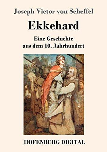 Ekkehard: Eine Geschichte aus dem 10. Jahrhundert
