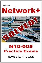 CompTIA Network+ SOLVED! - N10-005 Practice Exams (English Edition)
