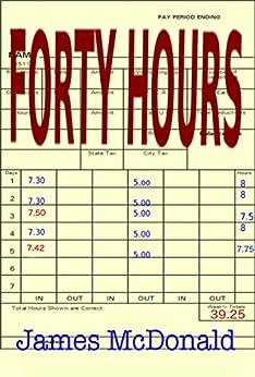 Forty Hours (English Edition) de [McDonald, James]