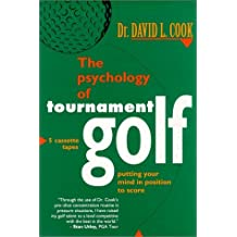 The Psychology of Tournament Golf by David L. Cook Ph.D. (1997-01-01)