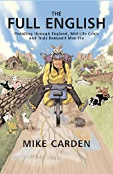 The Full English: Pedalling Through England, Mid-life Crisis and Truly Rampant Man-flu