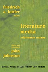 Literature, Media, Information Systems (Critical Voices in Art, Theory & Culture)
