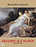 Ariadne Auf Naxos in Full Score[ ARIADNE AUF NAXOS IN FULL SCORE ] By Strauss, Richard ( Author )Apr-27-1993 Paperback